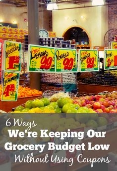 Need some practical ideas and advice to spend less money at the grocery store but don't want to mess with using coupons? Here's how we keep our grocery budget low while eating a {mostly} whole foods diet...
