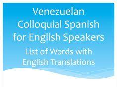 Venezuelan Colloquial Spanish for English Speakers | List of Words with English Translations #Venezuela #Spanish