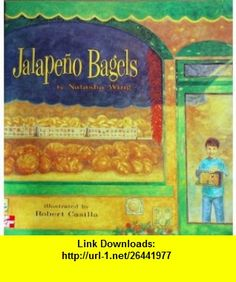 Jalape�o Bagels Big Classroom Book (9780021484133) Natasha Wing , ISBN-10: 0021484139  , ISBN-13: 978-0021484133 ,  , tutorials , pdf , ebook , torrent , downloads , rapidshare , filesonic , hotfile , megaupload , fileserve