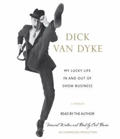My lucky life in and out of show business [sound recording (CD book)] : a memoir / Dick Van Dyke ; [foreword by Carl Reiner].
