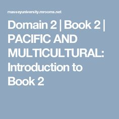 Domain 2 | Book 2 | PACIFIC AND MULTICULTURAL: Introduction to Book 2 My Books, Education, Training, Learning