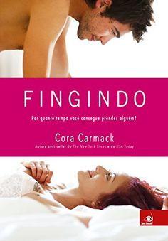 Fingindo: Por quanto tempo você consegue prender alguém? (Perdendo-me Livro 2) por Cora Carmack, http://www.amazon.com.br/dp/B00U1G5GMA/ref=cm_sw_r_pi_dp_n4AAwb0F5PHCQ