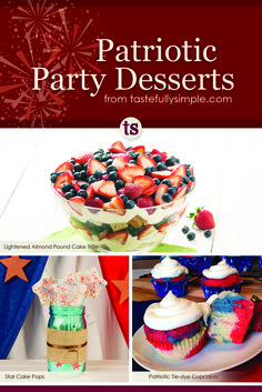 Patriotic Party Desserts from Tastefully Simple including Star Cake Pops, Patriotic Tie-Dye Cupcakes and a Lightened Almond Pound Cake Trifle.