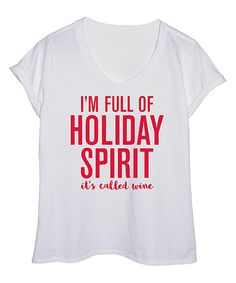 04eebf5c9c White 'I'm Full Of Holiday Spirit' Tee - Plus. Funny Christmas ...