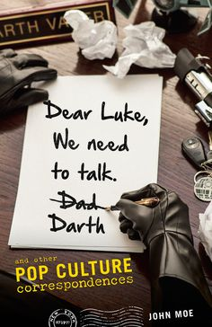 """Dear Luke, We Need to Talk, Darth: And Other Pop Culture Correspondences. John Moe's letters imagine real life circumstances imposed on fictional characters from literature, films, TV shows, & pop songs. So, in addition to the tortured, homoerotic, correspondences btw Popeye & Bluto, Moe elaborates on the lost log entries of Star Trek's Captain Kirk, a Yelp-like review of Psycho's Bates Motel, Don Draper's cocktail recipe cards, all of Jay-Z's """"99 Problems"""" and the complete rules of Fight Club."""