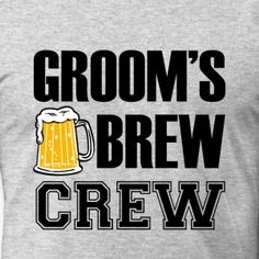 5281cca02a Groom's Brew Crew funny groomsmen bachelor party shirts Bridal Party  Shirts, Wedding Party Invites,