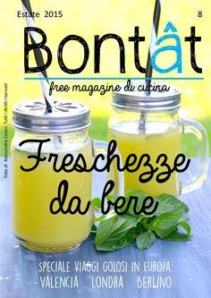 Bontât, free magazine di cucina.Estate 2015 Bontât, free magazine di cucina tutto made in Friuli.