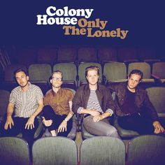 """Album Review: Colony House's """"Only The Lonely"""""""