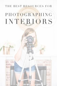 These are the best resources to help you photograph your interior design and home decor beautifully. design trends Photography Resources for Photographing Interiors - Maison de Pax