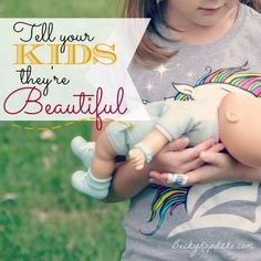 """Do you tell your kids they're beautiful? Special? Smart? Tell them again. Here's why. """"Tell Your Kids They're Beautiful"""" from Time Out with Becky Kopitzke - Christian devotions, encouragement and advice for moms and wives."""