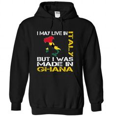 I May Live in Italy But I Was Made in Ghana T Shirts, Hoodies. Check price ==► https://www.sunfrog.com/States/I-May-Live-in-Italy-But-I-Was-Made-in-Ghana-ndgprhxvgq-Black-Hoodie.html?41382 $39.99