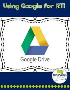 Using Google Drive for RTI | Conversations in Literacy | Bloglovin'