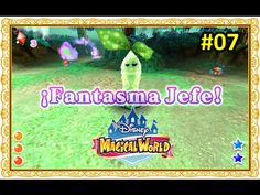 Disney Magical World #07 - ¡EL ATAQUE DE LOS FANTASMASSS!