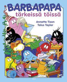 Barbapapa tärkeissä töissä - Annette Tison, Talus Taylor - Kovakantinen (9789511253099) - Kirjat - CDON.COM