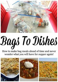 Bags To Dishes - Never Wonder What's For Supper Again!