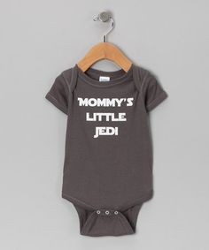 Take a look at this Charcoal 'Mommy's Little Jedi' Bodysuit - Infant by KidTeeZ on #zulily today! That's more like it!