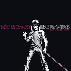 Rod Stewart Live 1976 Disc 1 from Live 1976-1998: Tonight's The Night