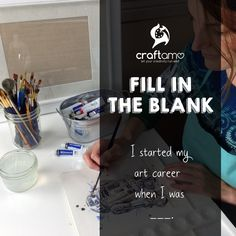 """Fill in the blank: """"I started my art career when I was _____. Fill, Career, My Arts, Cards Against Humanity, Let It Be, Crafts, Carrera, Manualidades, Handmade Crafts"""