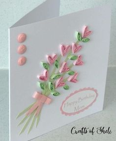 Birthday card for mom - can be customized - Quilling Paper Crafts Quilling Birthday Cards, Paper Quilling Cards, Neli Quilling, Paper Quilling Patterns, Quilling Craft, Birthday Cards For Mum, Quilled Roses, Handmade Birthday Cards, Quilling Flowers Tutorial