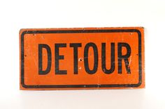 Vintage Wood Detour Sign in Reflective Orange 24 inches by ThirdShift - we all need to have detours in our life, time to explore the less traveled roads.  This is a great reminder...