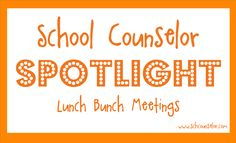 School Counselor Blog: School Counselor Spotlight: Lunch Bunch