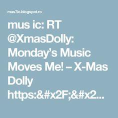 mus ic: RT @XmasDolly: Monday's Music Moves Me! – X-Mas Dolly https://t.co/vovP1x05jJ