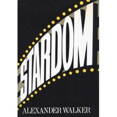 Stardom, The Hollywood phenomenon (Hardcover)  http://www.amazon.com/dp/081281309X/?tag=oretoretanku-20  081281309X