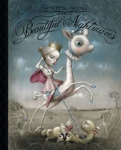 "Beautiful Nightmares by Nicoletta Ceccoli... not exactly ""reading"", but I must freaking have this book... <3"