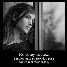 No estoy triste ..