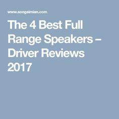 The 4 Best Full Range Speakers – Driver Reviews 2017