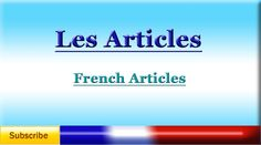 French Lesson 56 - Learn French Articles (Definite, Indefinite, Partitiv...