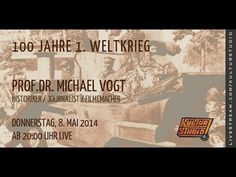 Kulturstudio Klartext No 93 - 100 Jahre 1. Weltkrieg - Prof. Dr. Michael Vogt
