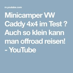 Minicamper VW Caddy 4x4 im Test 👆 Auch so klein kann man offroad reisen! - YouTube Vw Caddy 4motion, Volkswagen, Camper, Offroad, Mini, 4x4, Youtube, Viajes, Off Road