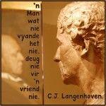 Langenhoven Afrikaans, Words, Quotes, Van, Teacher, Qoutes, Professor, Vans, Quotations