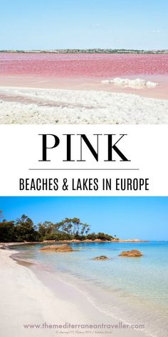 In need of a pink fix? No need to leave the Mediterranean. Here are 5 of the best beaches in Europe you can experience these paradise pink sands plus 2 amazing salt lakes that turn bright pink from algae. Plus bonus flamingos! Sardinia, Formentera, Corsica, Crete, Menorca, and the salt marshes of Torrevieja and the Camargue. #beaches #travel #europeanstyle