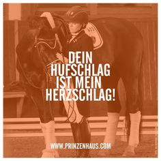 www.prinzenhaus.com DEIN HUFSCHLAG IST MEIN HERZSCHLAG. Wordpress, All About Horses, Horse Quotes, Gratitude Quotes, Romantic Love Quotes, Horseback Riding, Horse Riding, Beautiful Horses, Animals And Pets