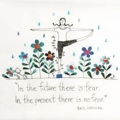 There is no fear in the present moment. Live in the present.