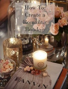The French Bedroom Company Blog. How to: Create a Romantic Boudoir with fairy lights, layers, beautiful french beds and more. Interior designer tips on romance for your home and boudoir. Romantic bedside table with Lanvin book, scented candles and flowers