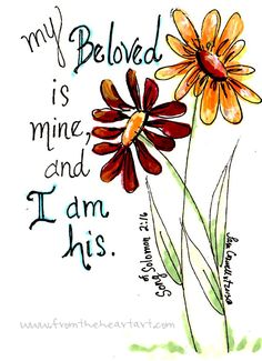"""Daisies Print """"My Beloved"""" Song of Solomon 2:16 (ESV) My beloved is mine, and I am his; he grazes among the lilies."""