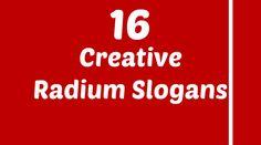 Radium Slogans