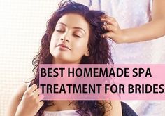 Best Homemade Spa Treatment for Brides