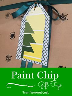 DIY Paint Chip Gift Tags from Weekend Craft. An easy Christmas project that will keep you on budget