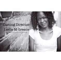 Meet Casting Director Leslie M Greene