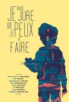 "Poster made for the theatre play ""Je Vous Jure Que Je Peux Le Faire """