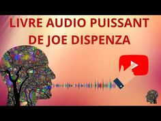 Joe Dispenza en français - Apprenez à contrôler votre esprit (livre audio rompre avec nous même ) - YouTube Spiritual Words, France, Spirituality, Wisdom, Personal Development, Spirit, Spiritual, French