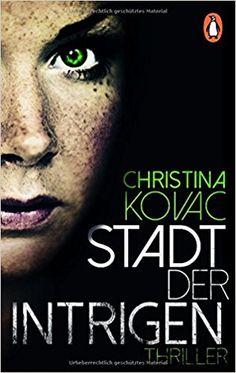 Buchvorstellung: Stadt der Intrigen - Christina Kovac https://www.mordsbuch.net/2017/04/11/buchvorstellung-stadt-der-intrigen-christina-kovac/