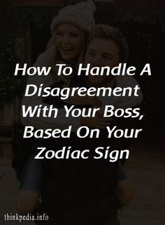 How To Handle A Disagreement With Your Boss, Based On Your Zodiac Sign