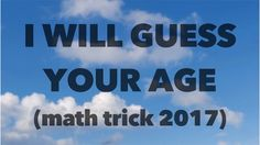 I WILL GUESS YOUR AGE with COOL MATH TRICK 2017