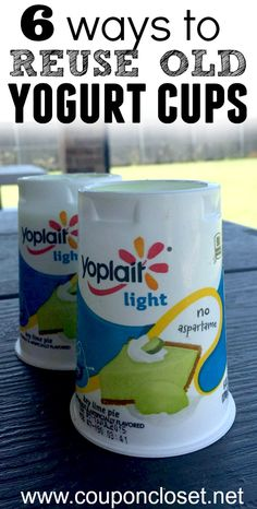 6 ways to reuse yogurt cups