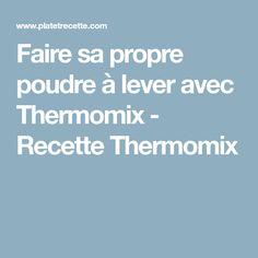 Faire sa propre poudre à lever avec Thermomix - Recette Thermomix